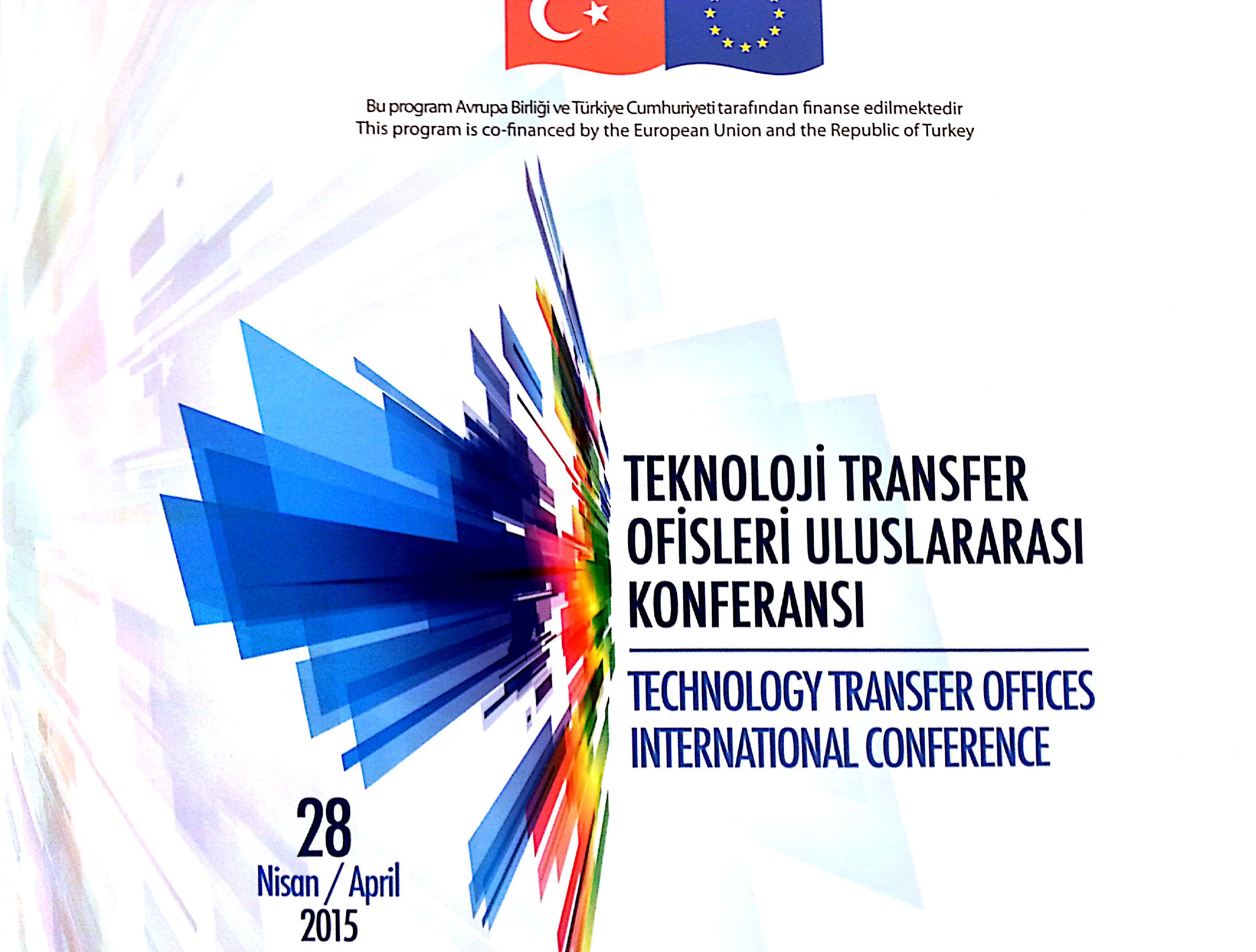 Teknoloji Transfer Ofisleri Uluslararası Konferansı gerçekleştirildi