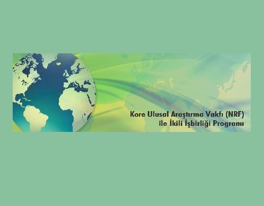 Kore Ulusal Araştırma Vakfı (NRF) ile İkili İşbirliği Programı! Son Başvuru Tarihi: 4 Temmuz 2016