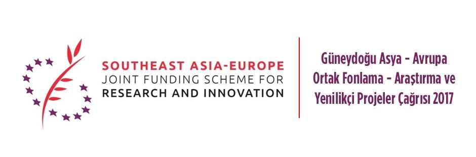 Güneydoğu Asya-Avrupa Ortak Fonlama – Araştırma ve Yenilikçi Projeler Çağrısı 2017 Başvuru Açılış Tarihi: 1 Nisan 2017, Son Başvuru Tarihi: 10 Temmuz 2017