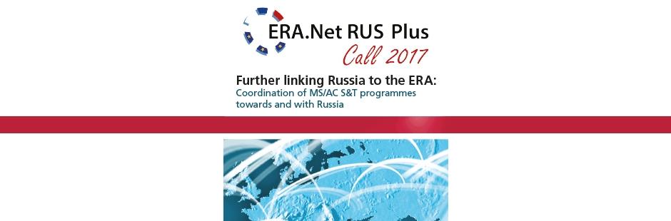 ERA.Net RUS PLUS Bilim ve Teknoloji Alanında Ortak Çağrı! Son Başvuru Tarihi: 4 Temmuz 2017