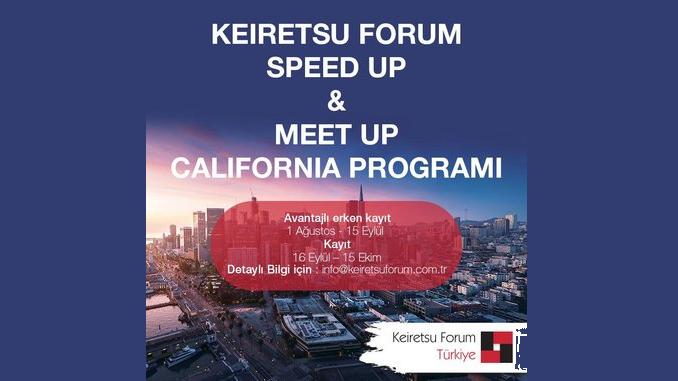 Keiretsu Forum Türkiye'den Girişimciler İçin Speed Up & Meet Up California Programı! Avantajlı Erken Kayıt: 1 Ağustos-15 Eylül 2017, Kayıt: 16 Eylül-15 Ekim 2017