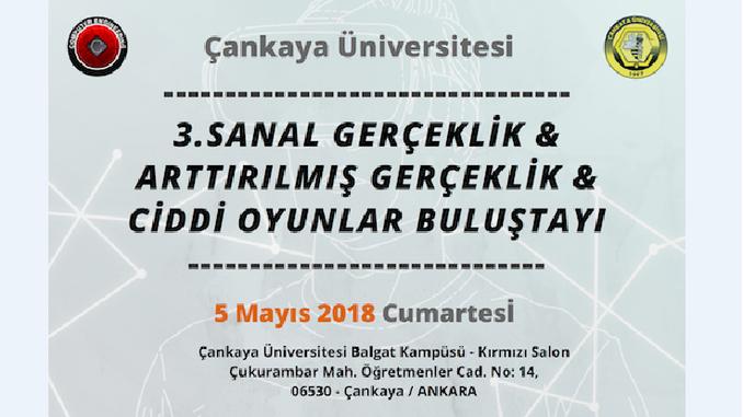 Sanal Gerçeklik & Arttırılmış Gerçeklik & Ciddi Oyunlar Buluştayı 5 Mayıs 2018 Tarihinde Çankaya Üniversitesinde!