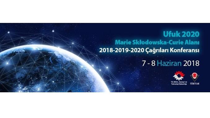 Ufuk2020 Marie Sklodowska-Curie 2018-2019-2020 Çağrıları Konferansı! 7-8 Haziran 2018