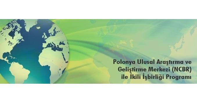 TÜBİTAK ile Polonya Ulusal Araştırma ve Geliştirme Merkezi Arasındaki İkili İşbirliği (4.) Çağrısı Açıldı! Online Son Başvuru: 18 Mart 2020