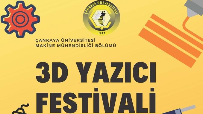 Çankaya Üniversitesi Makine Mühendisliği Bölümü 3D Yazıcı Festivali 25 Aralık 2018 Tarihinde Gerçekleşecek!