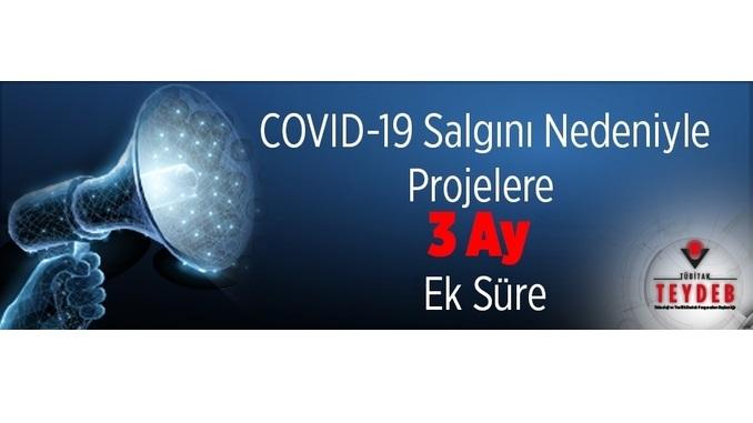 COVID-19 Salgını Nedeniyle TEYDEB Projelerine 3 Ay Ek Süre