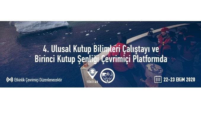 4. Ulusal Kutup Bilimleri Çalıştayı ve Birinci Kutup Şenliği Çevrimiçi Platformda Gerçekleşecek!