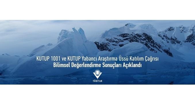 KUTUP 1001 ve KUTUP Yabancı Araştırma Üssü Katılım Çağrısına Sunulan Projelerin Bilimsel Değerlendirme Sonuçları