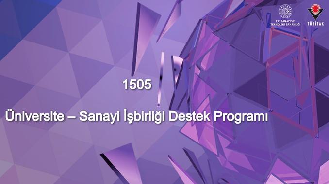 28 Ocak 2021 Tarihinde Gerçekleşen TÜBİTAK 1505 Üniversite-Sanayi İşbirliği Destek Programı Tanıtım Webinarı Sunumu