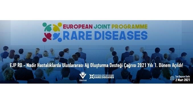 EJP RD – Nadir Hastalıklarda Uluslararası Ağ Oluşturma Desteği Çağrısı 2021 Yılı 1. Dönem Son Başvuru Tarihi 2 Mart 2021!