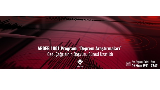 """TÜBİTAK ARDEB 1001 Programı """"Deprem Araştırmaları"""" Özel Çağrısının Başvuru Süresi 16 Nisan 2021'e Uzatıldı!"""