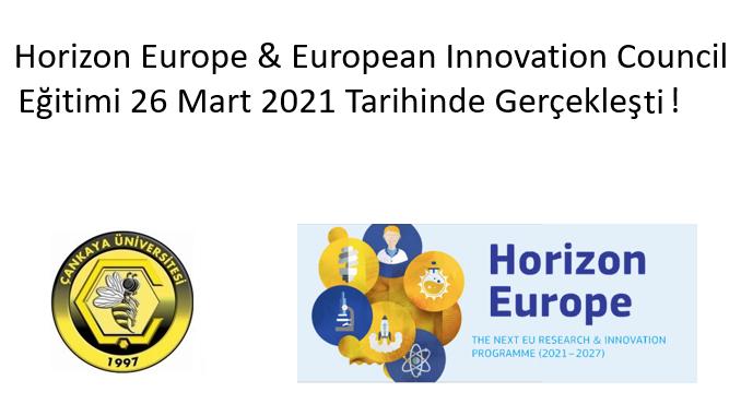 """Çankaya Üniversitesi TTO Bünyesinde """"HORIZON EUROPE & European Innovation Council"""" Webinarı 26 Mart 2021 Tarihinde Gerçekleşti!"""