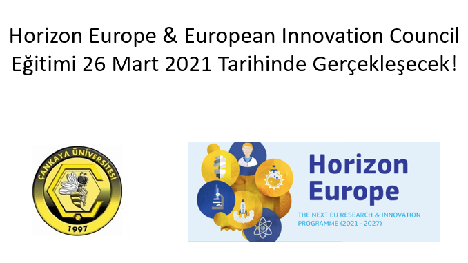 """Çankaya Üniversitesi TTO Bünyesinde """"HORIZON EUROPE & European Innovation Council"""" Webinarı 26 Mart 2021 Tarihinde Gerçekleşecek!"""