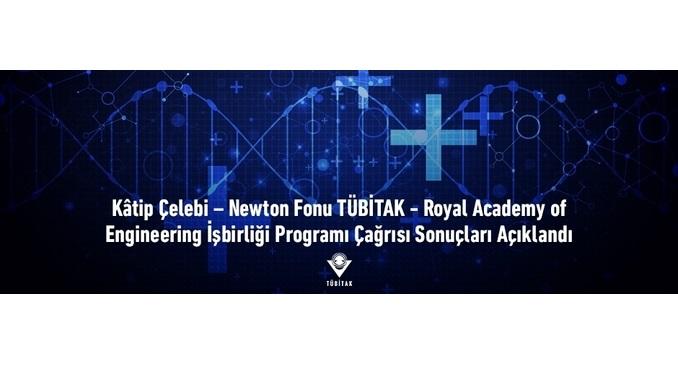 Kâtip Çelebi – Newton Fonu TÜBİTAK-Royal Academy Of Engineering İşbirliği Programı Çağrısı Sonuçları