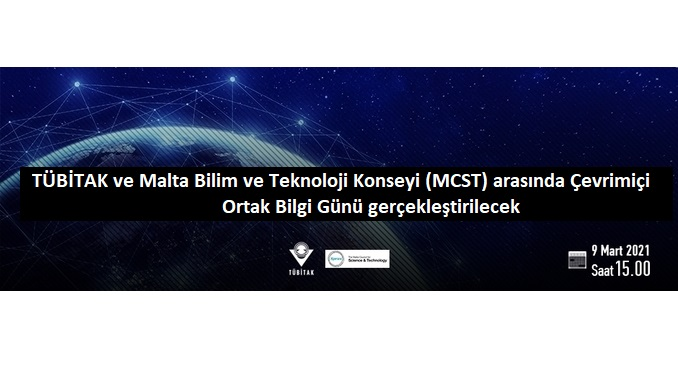 TÜBİTAK-Malta Bilim ve Teknoloji Konseyi Çevrimiçi Ortak Bilgi Günü 9 Mart 2021 Tarihinde Gerçekleşecek!