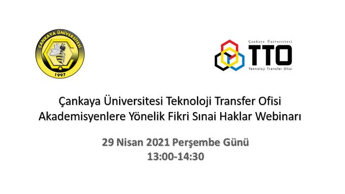 Çankaya Üniversitesi TTO Bünyesinde Fikri ve Sınai Haklar Webinarı 29 Nisan 2021'de Gerçekleşti