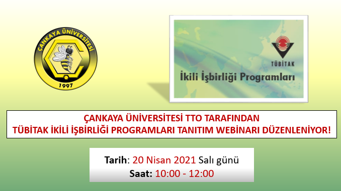 Çankaya Üniversitesi TTO Tarafından Düzenlenen TÜBİTAK İkili İşbirliği Programları Tanıtım Webinar'ı 20 Nisan 2021 Tarihinde Gerçekleşecek!