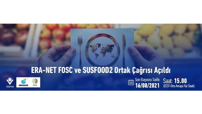 ERA-NET FOSC ve SUSFOOD2 Ortak Çağrısı! Son Başvuru: 16 Ağustos 2021