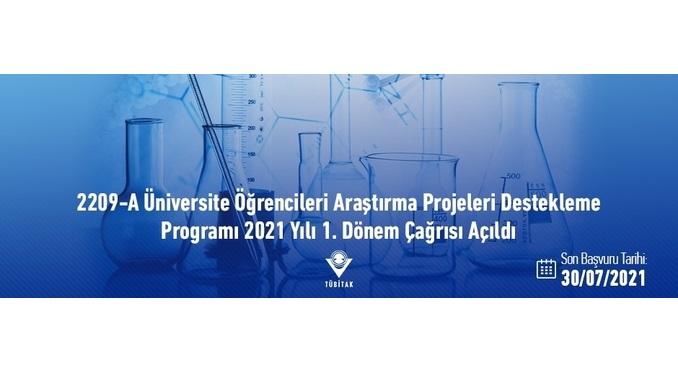 2209-A Üniversite Öğrencileri Araştırma Projeleri Destekleme Programı 2021 Yılı 1. Dönem Çağrısı! Son Başvuru Tarihi: 30 Temmuz 2021