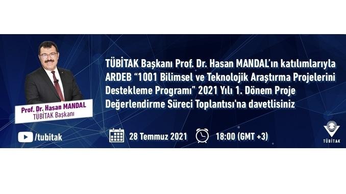 """TÜBİTAK ARDEB """"1001 Bilimsel ve Teknolojik Araştırma Projelerini Destekleme Programı"""" 2021 Yılı 1. Dönem Proje Değerlendirme Süreci Toplantısı 28 Temmuz 2021 Tarihinde Gerçekleşiyor"""