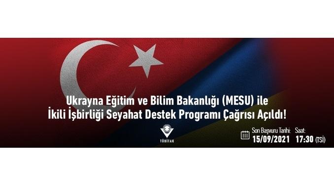 TÜBİTAK 2514 – Ukrayna Eğitim ve Bilim Bakanlığı (MESU) ile İkili İşbirliği Seyahat Destek Programı Çağrısı Açıldı! Son Başvuru: 15 Eylül 2021
