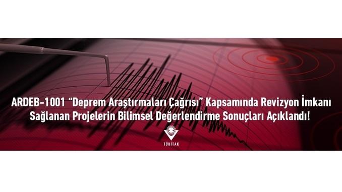 """ARDEB-1001 """"Deprem Araştırmaları Çağrısı"""" Kapsamında Revizyon İmkanı Sağlanan Projelerin Bilimsel Değerlendirme Sonuçları Açıklandı"""