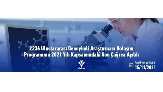 TÜBİTAK 2236 Uluslararası Deneyimli Araştırmacı Dolaşım Programının 2021 Yılı Kapsamındaki Son Çağrısı Açıldı