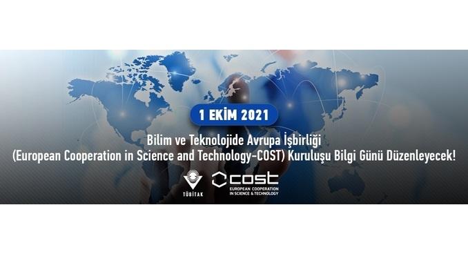 Bilim ve Teknolojide Avrupa İşbirliği (European Cooperation in Science and Technology-COST) Kuruluşu 1 Ekim 2021 Tarihinde Bilgi Günü Düzenleyecek