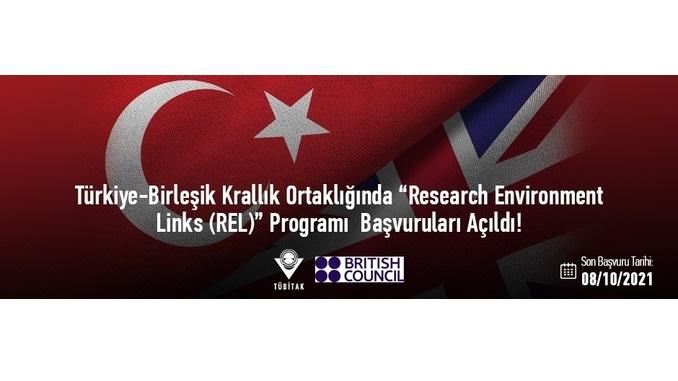 """Türkiye-Birleşik Krallık Ortaklığında """"Research Environment Links (REL)"""" Programı Başvuruları Açıldı! Son Başvuru: 8 Ekim 2021"""