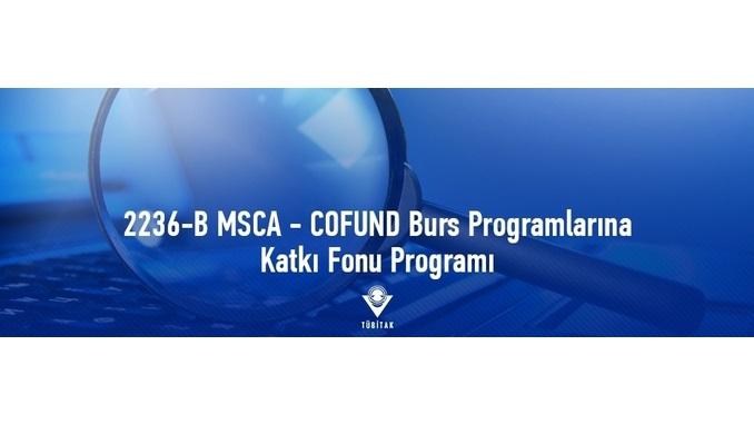 2236-B MSCA – COFUND Burs Programlarına Katkı Fonu Programı